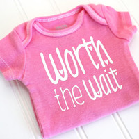 Baby Girl Onesuit - Girl Bodysuit - Worth the Wait Onesuit - Newborn Gift - Newborn Onesuit - Baby Shower Gift - Baby Girl Onesuit