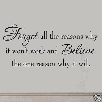 Forget All the Reasons Why It Won't Work Inspirational Wall Decal Home  Decor