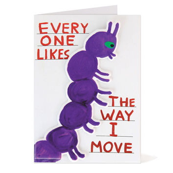 David Shrigley Everyone Likes The Way I Move Puffy Sticker Greeting Card