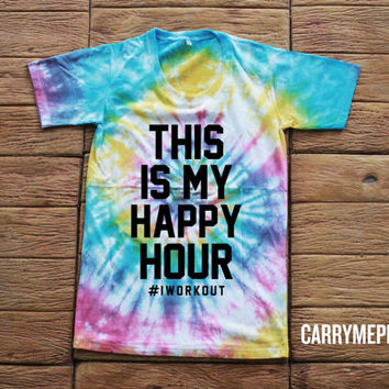This Is My Happy Hour Tie dye Shirt Tye Dye Shirt
