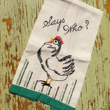 "Vintage Hand Embroidered Dish Towel - Rooster - Black and Red Kitchen Cloth - Saying ""Says Who?"" - Cottage Decor"