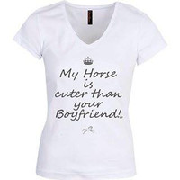 """My horse is cuter than your boyfriend!"" T- shirt"