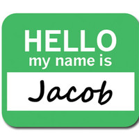 Jacob Hello My Name Is Mouse Pad