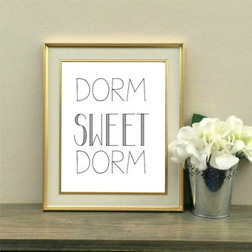 Dorm Sweet Dorm, Dorm Decor, Welcome Sign, College Gift, Grad Gift, College, Quote, Roommate, Roomie, Printable, Instant Download, 8x10