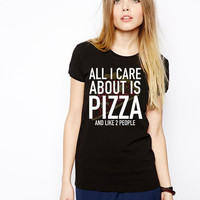 Pizza Lover Shirt - All I Care About Is Pizza And Like Two People - Pizza Shirt - Funny Pizza Tee - Pizza Tshirt - Pizzatarian -