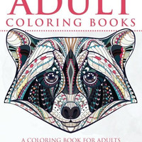 Adult Coloring Books: A Coloring Book for Adults Featuring Stress Relieving Forest Animal Images