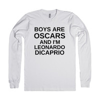 BOYS ARE OSCARS AND I'M LEONARDO DICAPRIO