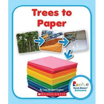 Trees to Paper (Rookie Read-About Science)