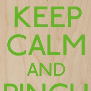 'Keep Calm and Pinch On' w/ Four Leaf Clover Irish Luck Green - Plywood Wood Print Poster Wall Art