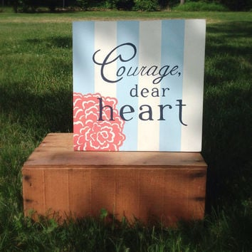 Courage, hand painted nursery decor, Nursery decor, Painted sign,  Baby Girl Nursery, Courage dear heart,  Wall art for girls