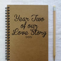 Year two of our Love Story -  5 x 7 journal