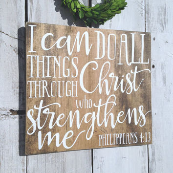 I can do all things through Christ who strengthens me, Philippians 4:13, Bible verse wall art, scripture sign, Bible verse wood, Farmhouse