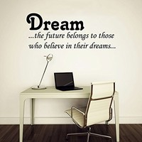 Wall Decal Vinyl Sticker Decals Art Home Decor Murals Quote Decal Dream ...the future belongs to those who believe in their dreams... Decals V920