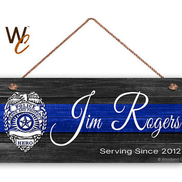 """Hero Sign, Custom Police Officer Sign, Personalized 6""""x14"""" Sign, Custom Name & Date, Law Enforcement, Blue Line Sign, Made To Order"""