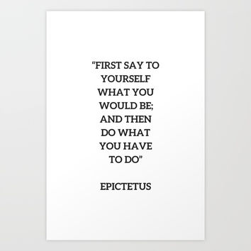 Stoic Philosophy Quote - Epictetus - Do what you have to do Art Print by Love from Sophie