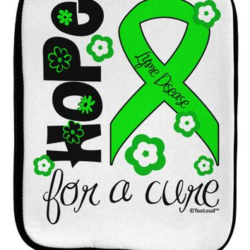 Hope for a Cure - Lime Green Ribbon Lyme Disease - Flowers 9 x 11.5 Tablet  Sleeve by TooLoud