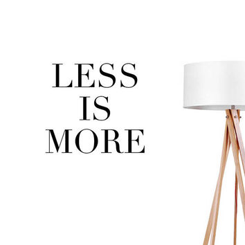 Less Is More Wall Decal, Typography Wall Sticker, Typography Decal, Office Decor, Bedroom Wall Decal, Livingroom Wall Decal, Positive Decal