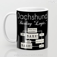 Barking Dachshunds Mug 11/12/15oz Funny Cup Quote Tea Coffee Drink Gift White Black Text Silky Funny Humor Doxie Bark Typography Logic Dog
