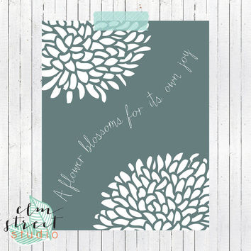 A Flower Blossoms For Its Own Joy Floral  Modern Quote Print/ Typography Print/ Inspirational Quote Print/ Floral Quote/ Floral Print/