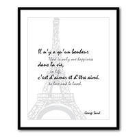 Eiffel Tower Paris France - 8 x 10 or larger print - Wall Art Room Decor - Only one happiness in lifee...Inspirational quote by George Sand