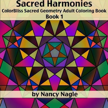 Sacred Harmonies Coloring Book for Adults: ColorBliss Sacred Geometry Adult Coloring Books (Volume 1)