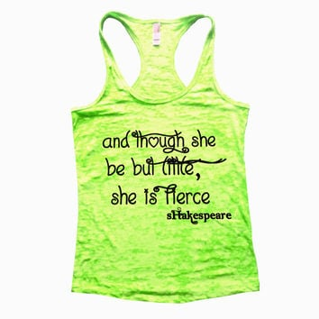 Though She Be But Little She Is Fierce Shakespeare Quote Womens Burnout Fitted Tank Top Gym Work Out Shirt Burn Out Running Fit Tanktops 527