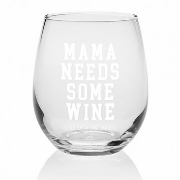 MAMA NEEDS SOME WINE STEMLESS WINE GLASS