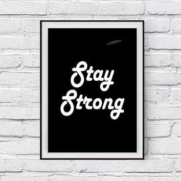 Stay Strong Poster, Stay Strong Inspirational Wall Phrase Art, Office Decor Wall Art, Printable Typography, Work Motivation, Fitness Art