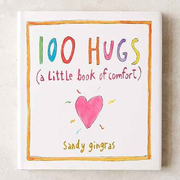 100 Hugs: A Little Book Of Comfort By Sandy Gingras