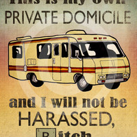 My Own Private Domicile (vertical) - Breaking Bad print, Breaking Bad RV quote