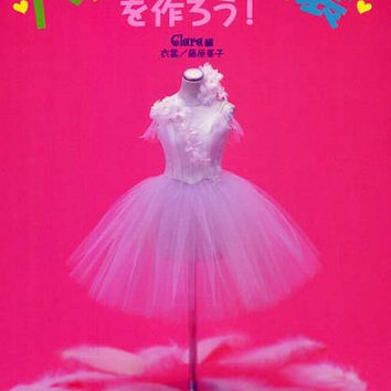 Lovely & Gorgeous Ballet Costume  - Japanese Sewing Pattern Book for Dance Costumes - Clara - B327