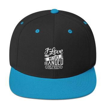 I Love My Left Handed Girlfriend Snapback Hat