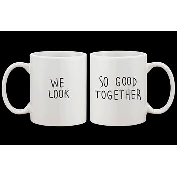 Cute Look Good Matching Couple Mugs - His and Hers Matching Coffee Mug Cup