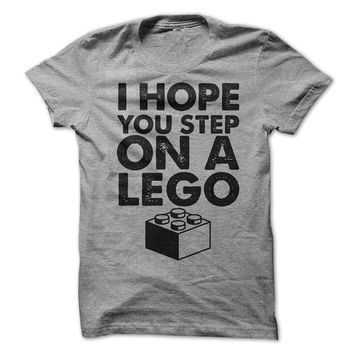 Funny T-Shirt I Hope You Step On A Lego Shirt Womens Mens Tee Guys Ladies Shirt