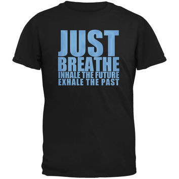 Just Breath Meditation Inspiration Black Adult T-Shirt