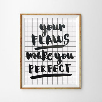 Quote Print - Your flaws make you perfect Poster. Motivational. Inspirational. Typography. Home Decor. Calligraphy. Office Art.