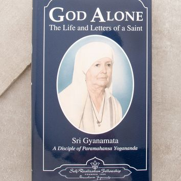 God Alone: The Life and Letters of a Saint