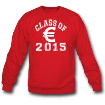 Class Of 2015 Euro Sign Sweatshirt
