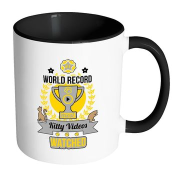 Funny Cat Mug World Record Kitty Videos Watched White 11oz Accent Coffee Mugs