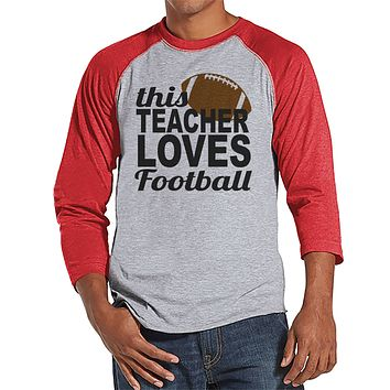 Teacher Shirts - This Teacher Loves Football - Teacher Gift - Teacher Appreciation Gift - Funny Gift for Teacher - Men's Red Raglan Tee