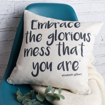 'Embrace The Glorious Mess' Cushion Cover