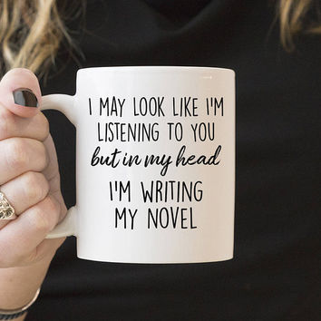 Author Gifts - Literary Gift - Writer Gift - But In My Head I'm Writing My Novel Coffee Mug - Book Gifts, Gift Ideas 2018