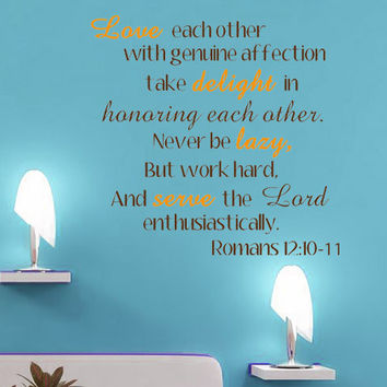 Love Each Other & Serve the Lord Wall Vinyl Decal Romans 12:10-11 Bible Scripture