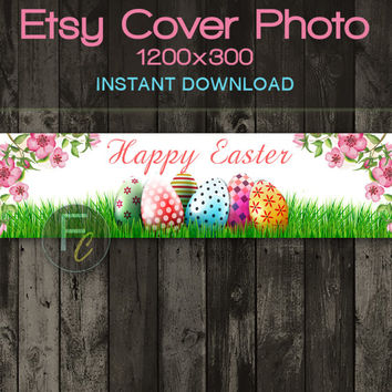 INSTANT DOWNLOAD, Etsy Shop Cover Photo 1200x300, Premade Happy Easter Design, Digital File, Easter Eggs and Floral Website Header