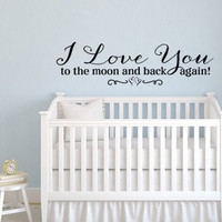 I love you to the moon and back again vinyl wall decal sticker