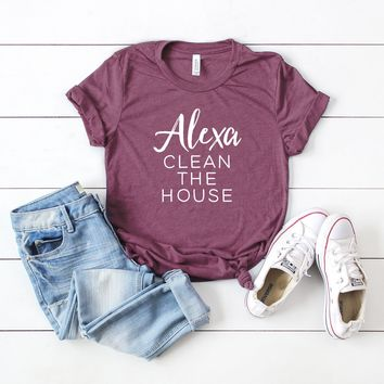 Alexa Clean the House | Short Sleeve Graphic Tee