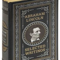 Abraham Lincoln: Selected Writings (Barnes & Noble Collectible Editions)