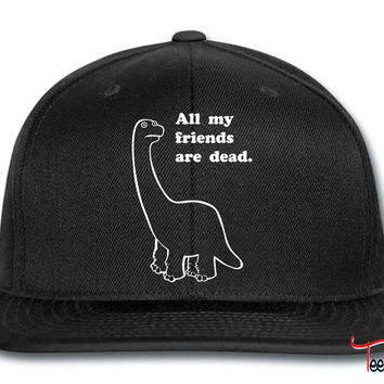 All my friends are dead. Snapback