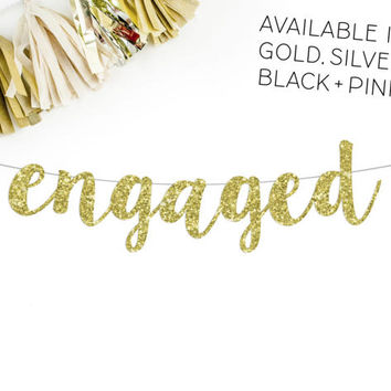 Engaged Cursive Banner | engagement party decorations sign bunting glitter gold pink black silver bachelorette bridal shower photo prop