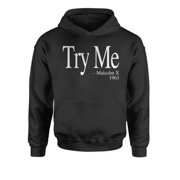 Try Me - Malcolm X 1963 Civil Rights Quote  Youth-Sized Hoodie